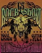 "GRANRODEO 5TH ANNIVERSARY LIVE AT BUDOKAN ""G5 ROCK★SHOW"""