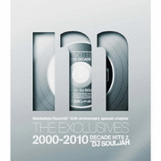 Manhattan Records 30th anniversary special chapter THE EXCLUSIVES 2000-2010 DECADE HITS 2 MIXED BY D