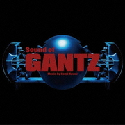 ガンツ・オリジナル・サウンドトラック サウンド・オブ・ガンツ