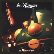 be Human (タチコマ追悼盤 攻殻機動隊 [STAND ALONE COMPLEX])