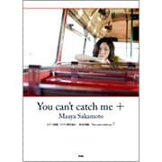 坂本真綾「You can't catch me」+(ピアノ曲集 ピアノ弾き語り) [単行本]