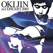 """""""OKI JIN IN CONCERT 2005"""""""
