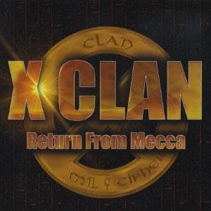 X・クラン/リターン・フロム・メッカ