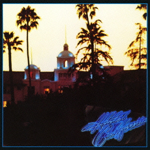 イーグルス/ホテル・カリフォルニア SACD/CDハイブリッド盤