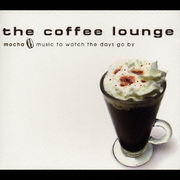mocha music to watch the days go by (the coffee lounge)
