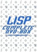 LISP COMPLETE DVD-BOX~LIVEとTVと動画とCDとLISP~