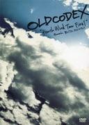 "OLDCODEX Live DVD ""Harsh Wind Tour Final"" 2011.7.1"
