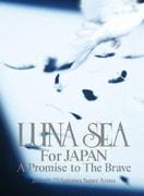 LUNA SEA For JAPAN A Promise to The Brave 2011.10.22 Saitama Super Arena