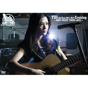 YUI 5th Tour 2011-2012 Cruising ~HOW CRAZY YOUR LOVE~
