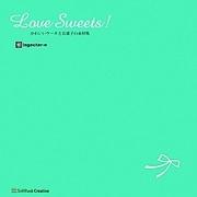 Love Sweets!―かわいいケーキとお菓子の素材集 [単行本]