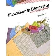 Photoshop & Illustrator Artworks DesignBook [単行本]