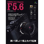 F5.6(エフゴーロク) VOL.5-CAMERA Style Magazine(エイムック 2438) [ムックその他]
