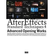 After Effects Standard Techniques 4―Advanced Opening Works [単行本]