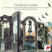 レスピーギ:ローマ三部作、組曲「鳥」 「教会のステンドグラス」
