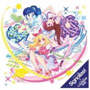 Signalize!/カレンダーガール (TVアニメ『アイカツ!』オープニング/エンディングテーマ)
