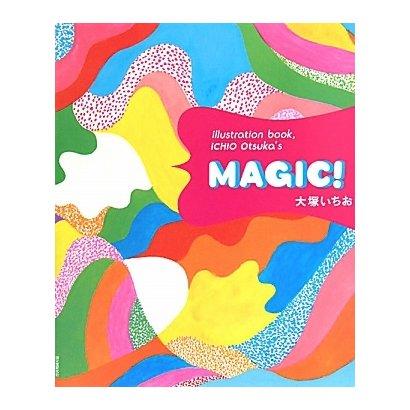 MAGIC!―illustration book,ICHIO Otsuka's [単行本]