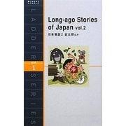 Long-ago Stories of Japan〈vol.2〉―日本昔話2金太郎ほか(ラダーシリーズ) [単行本]