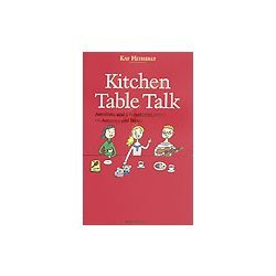 Kitchen Table Talk―Anything and Everything Essays on America and Japan [単行本]