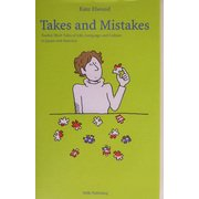 Takes and Mistakes―Twelve Short Tales of Life,Language and Culture in Japan and America [単行本]