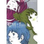Ctrl+T mini 浅野いにおWORKS(書籍扱いコミックス単行本) [コミック]