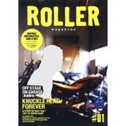 ROLLER magazine #1 (2011.AUTUM-VINTAGE MOTORCYCLE AND STUFF(NEKO MOOK 1701) [ムックその他]