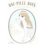 ONE-PIECE DAYS―毎日がミラクルに変わる私たちのワンピーススタイル [単行本]