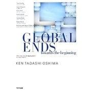 グローバル・エンズ:始まりに向けて [単行本]