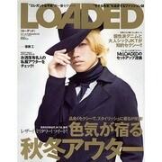 """LOADED 2011.AUTUMN&WINTER-""""モテる色気""""を追求するファッション誌(メディアボーイMOOK) [ムックその他]"""