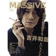 MASSIVE Vol.2-生きざまを伝えるロックマガジン(シンコー・ミュージックMOOK) [ムックその他]
