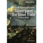 British Romanticism,Slavery and the Slave Trade 1780s to 1830s [単行本]