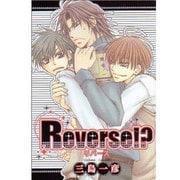 Reverse!?(光彩コミックス 46) [コミック]