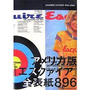 ESQUIRE COVERS 1933-2006―アメリカ版『エスクァイア』全表紙896 [単行本]