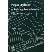 Parsing Strategies of Japanese Low-proficiency EFL Learners [単行本]