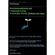 Deinstitutionalization and Community Living in Australia,Norway,Holland and Japan [単行本]