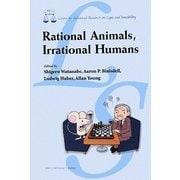 Rational Animals,Irrational Humans [単行本]