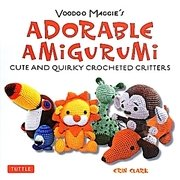 Voodoo Maggie's Adorable Amigurumi―Cute And Quirky Crocheted Critters [単行本]