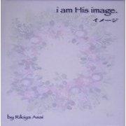 イメージ―i am His image. [単行本]