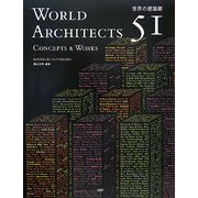WORLD ARCHITECTS 51:CONCEPTS & WORKS―世界の建築家51人:コンセプトと作品 [単行本]