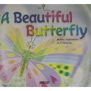 A Beautiful Butterfly(アプリコット Picture Book シリーズ〈2〉)