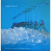 Sapphire and Ice―ボンベイ・サファイアのための世界のクールバー&レシピブック [単行本]