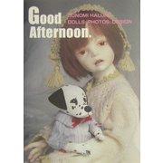 Good Afternoon.(アルカディアシリーズ―アポロンブックス) [全集叢書]