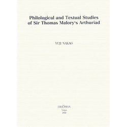 Philological and Textual Studies of Sir Thomas Malory's Arthuriad [単行本]
