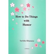 How to Do Things with Humor [単行本]