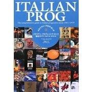 イタリアン・プログ・ロック―イタリアン・プログレッシヴ・ロック総合ガイド1967年-1979年 [事典辞典]