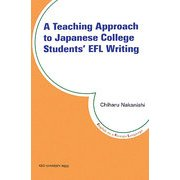 A Teaching Approach to Japanese College Students'EFL Writing [単行本]