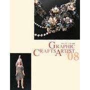 クラフツアーティスト年鑑〈'08〉―GRAPHIC CRAFTS ARTIST [単行本]