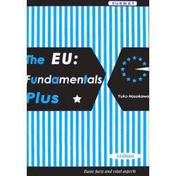 The EU:Fundmentals Plus―EUを知る! [単行本]