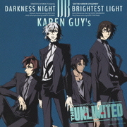 DARKNESS NIGHT/BRIGHTEST LIGHT (「THE UNLIMITED 兵部京介」ENDING THEME)