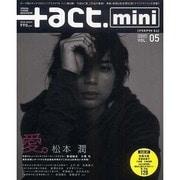 +act. mini 5 (2009)-VISUAL THEME MAGAZINE(ワニムックシリーズ 130) [ムックその他]