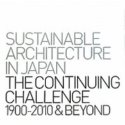 SUSTAINABLE ARCHITECTURE IN JAPAN THE CONTINUING CHALLENGE1990-2010&BEYOND―サステナブル・アーキテクチャーnikken.jp [単行本]